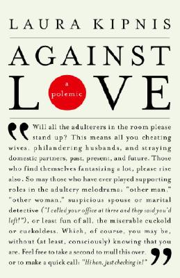 Against Love By Kipnis, Laura