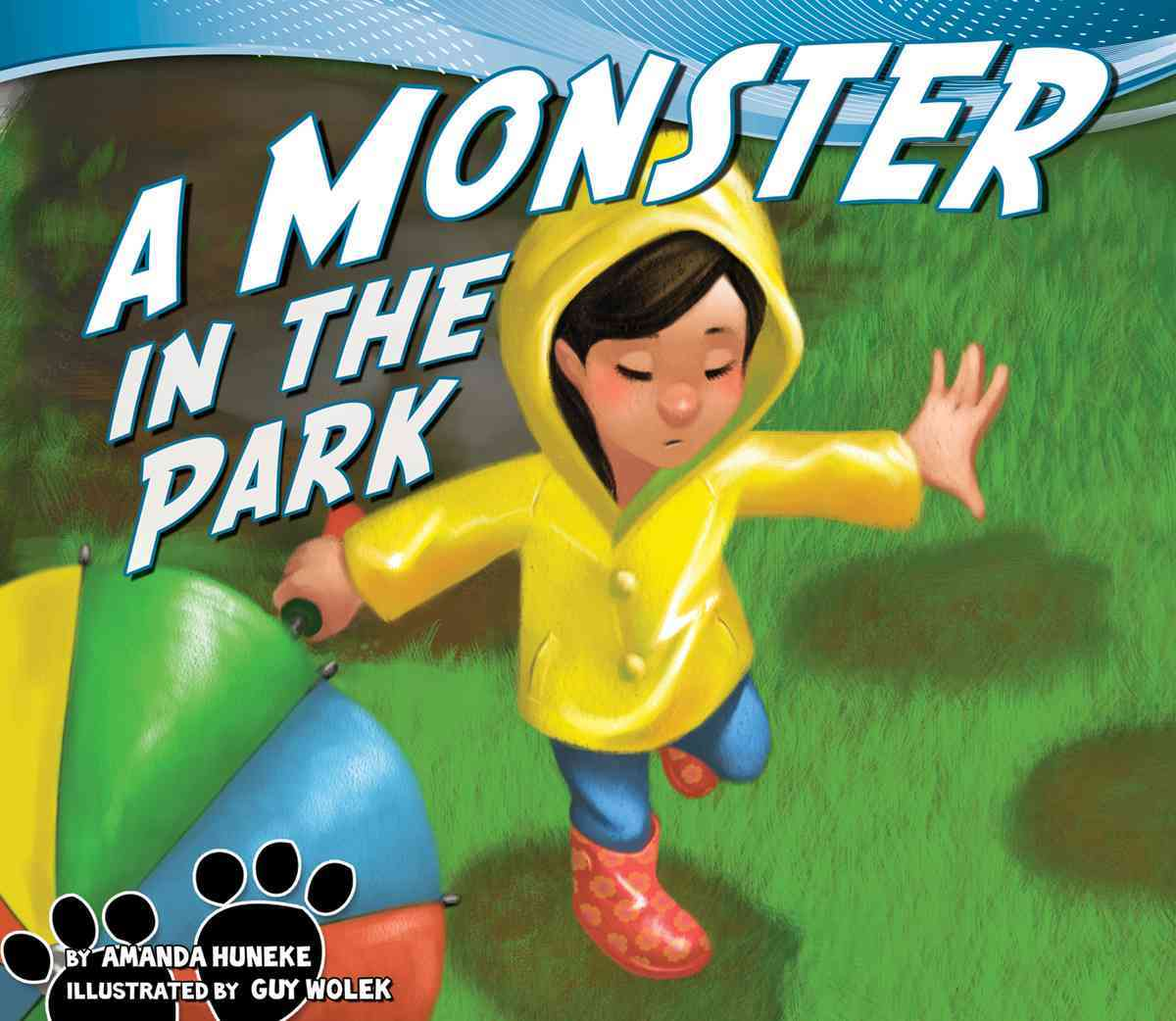 A Monster in the Park By Huneke, Amanda/ Wolek, Guy (ILT)